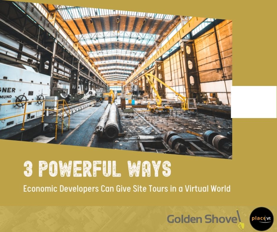Click the 3 Powerful Ways Economic Developers Can Give Site Tours in a Virtual World Slide Photo to Open