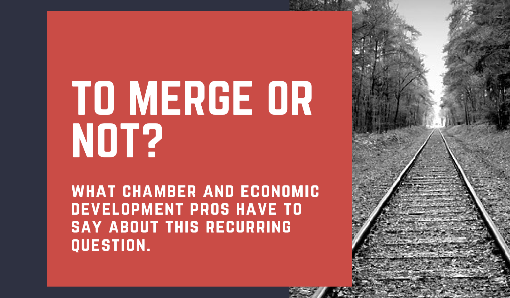 Thumbnail Image For To Merge or Not? What Chamber and Economic Development Pros Have to Say About This Recurring Question - Click Here To See