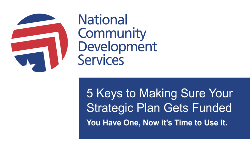 Thumbnail Image For 5 Keys to Making Sure Your Strategic Plan Gets Funded: You Have One, Now it's Time to Use It. - Click Here To See