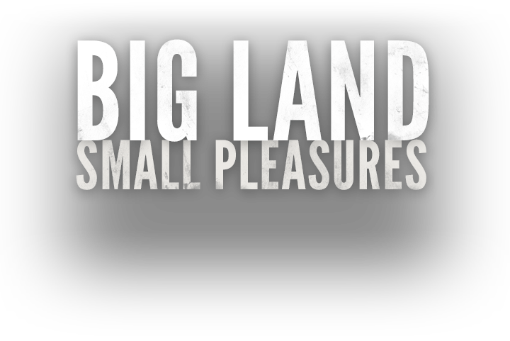 big land small pleasures