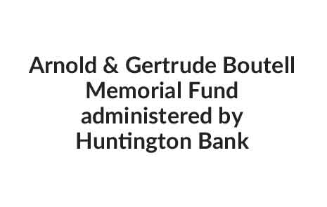 Arnold & Gertrude Boutell Memorial Fund administered by Huntington Bank Slide Image