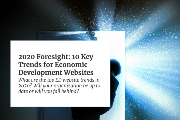 2020 Foresight: 10 Key Trends for Economic Development Websites Photo