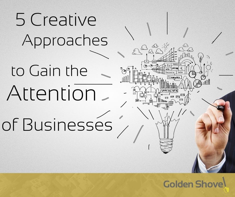 5 Creative Approaches to Gain the Attention of Businesses Main Photo