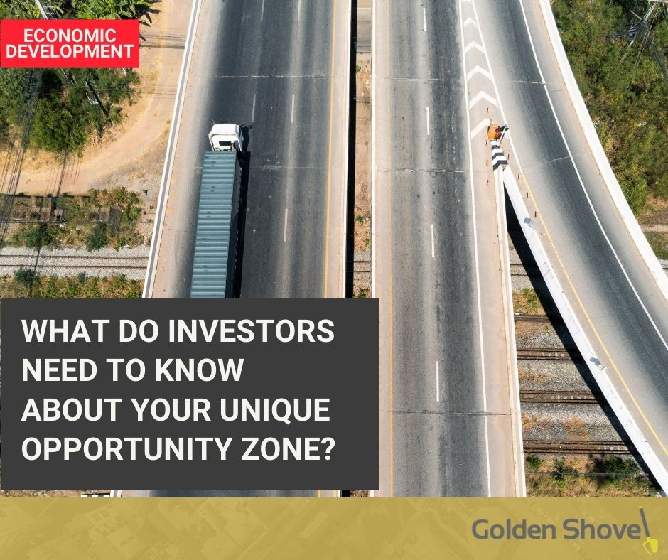What Do Investors Need to Know About Your Unique Opportunity Zone? Main Photo