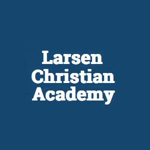 Larsen Christian Academy