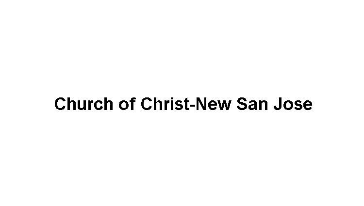 Church of Christ-New San Jose Slide Image