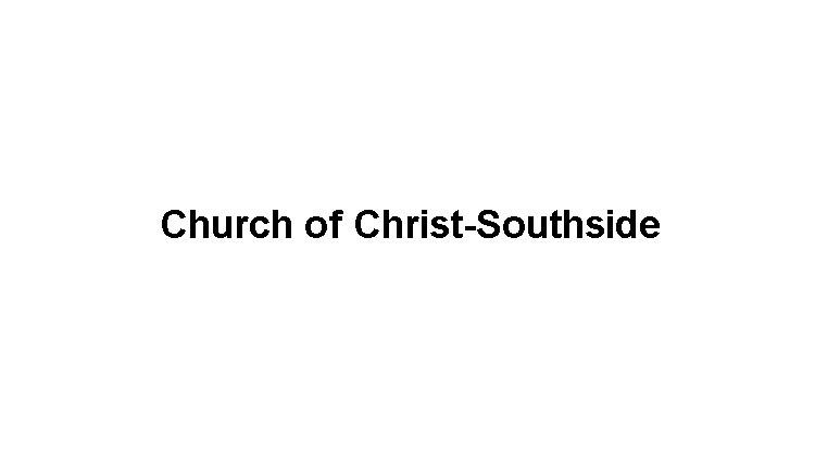 Church of Christ-Southside Slide Image