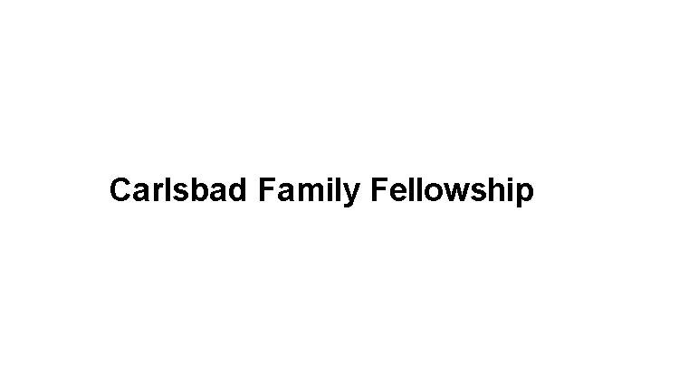 Carlsbad Family Fellowship Slide Image