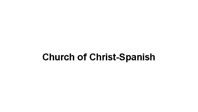 Church of Christ-Spanish Slide Image