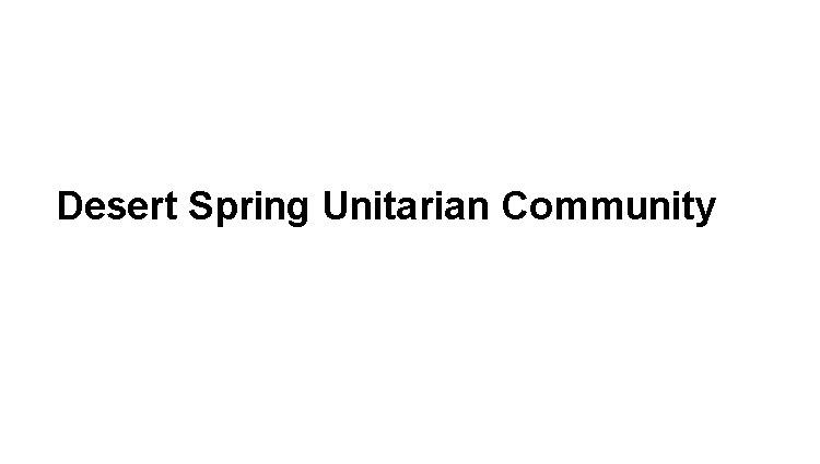 Desert Spring Unitarian Community Slide Image